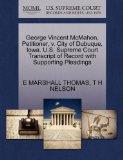 George Vincent McMahon, Petitioner, v. City of Dubuque, Iowa. U.S. Supreme Court Transcript ...