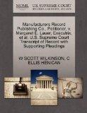 Manufacturers Record Publishing Co., Petitioner, v. Margaret E. Lauer, Executrix, et al. U.S...