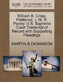 William B. Cross, Petitioner, v. M. R. Pasley. U.S. Supreme Court Transcript of Record with ...