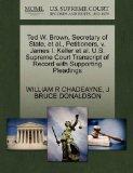 Ted W. Brown, Secretary of State, et al., Petitioners, v. James I. Keller et al. U.S. Suprem...