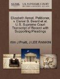 Elizabeth Annat, Petitioner, v. Daniel B. Beard et al. U.S. Supreme Court Transcript of Reco...