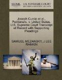 Joseph Curcio et al., Petitioners, v. United States. U.S. Supreme Court Transcript of Record...