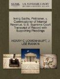 Irving Sachs, Petitioner, v. Commissioner of Internal Revenue. U.S. Supreme Court Transcript...