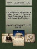 V. F. Bond et al., Petitioners, v. United States. U.S. Supreme Court Transcript of Record wi...