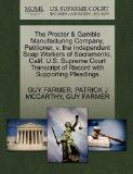 The Procter & Gamble Manufacturing Company, Petitioner, v. the Independent Soap Workers of S...