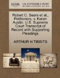 Robert C. Sears et al., Petitioners, v. Karen Austin. U.S. Supreme Court Transcript of Recor...