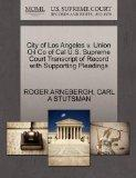 City of Los Angeles v. Union Oil Co of Cal U.S. Supreme Court Transcript of Record with Supp...