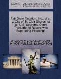 Fair Drain Taxation, Inc., et al. v. City of St. Clair Shores, et al. U.S. Supreme Court Tra...