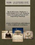 Buck Willcoxson, Petitioner, v. United States et al. U.S. Supreme Court Transcript of Record...