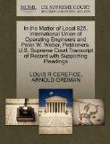 In the Matter of Local 825, International Union of Operating Engineers and Peter W. Weber, P...