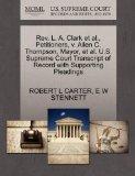 Rev. L. A. Clark et al., Petitioners, v. Allen C. Thompson, Mayor, et al. U.S. Supreme Court...