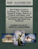Des Plaines Currency Exchange, Inc., Petitioner, v. Joseph E. Knight, Director of Financial ...
