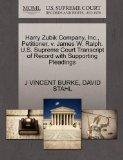 Harry Zubik Company, Inc., Petitioner, v. James W. Ralph. U.S. Supreme Court Transcript of R...