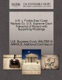 U.S. v. Florida East Coast Railway Co. U.S. Supreme Court Transcript of Record with Supporti...