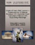 Estate of Harry Stoll Leyman v. Commissioner of Internal Revenue U.S. Supreme Court Transcri...