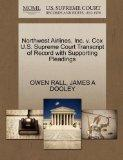 Northwest Airlines, Inc. v. Cox U.S. Supreme Court Transcript of Record with Supporting Plea...