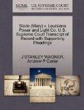 Slade (Mary) v. Louisiana Power and Light Co. U.S. Supreme Court Transcript of Record with S...
