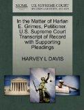 In the Matter of Harlan E. Grimes, Petitioner. U.S. Supreme Court Transcript of Record with ...