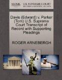 Davis (Edward) v. Parker (Tom) U.S. Supreme Court Transcript of Record with Supporting Plead...