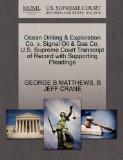 Ocean Drilling & Exploration Co. v. Signal Oil & Gas Co. U.S. Supreme Court Transcript of Re...