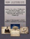 Aware, Inc., et al., Petitioners, v. John Henry Faulk. U.S. Supreme Court Transcript of Reco...