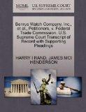 Benrus Watch Company, Inc., et al., Petitioners, v. Federal Trade Commission. U.S. Supreme C...