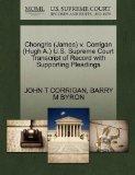 Chongris (James) v. Corrigan (Hugh A.) U.S. Supreme Court Transcript of Record with Supporti...