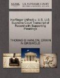 Harflinger (Alfred) v. U.S. U.S. Supreme Court Transcript of Record with Supporting Pleadings