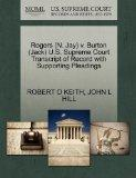 Rogers (N. Jay) v. Burton (Jack) U.S. Supreme Court Transcript of Record with Supporting Ple...