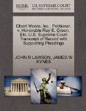 Elbert Moore, Inc., Petitioner, v. Honorable Ray E. Green, Etc. U.S. Supreme Court Transcrip...