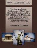T. J. Marshall et al., Petitioners, v. Mayor and Board of Selectmen of the City of McComb, M...