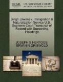 Singh (Jiwan) v. Immigration & Naturalization Service U.S. Supreme Court Transcript of Recor...