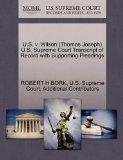 U.S. v. Wilson (Thomas Joseph) U.S. Supreme Court Transcript of Record with Supporting Plead...