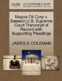 Magna Oil Corp v. Bateson U.S. Supreme Court Transcript of Record with Supporting Pleadings