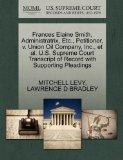 Frances Elaine Smith, Administratrix, Etc., Petitioner, v. Union Oil Company, Inc., et al. U...