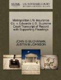 Metropolitan Life Insurance Co. v. Edwards U.S. Supreme Court Transcript of Record with Supp...