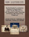 Brotherhood of Locomotive Firemen & Enginemen v. Union Pacific Railroad Co. U.S. Supreme Cou...