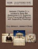 Jacques (Charles G.) v. Louisiana State Bar Association U.S. Supreme Court Transcript of Rec...