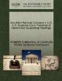 Ann Arbor Railroad Company v. U.S. U.S. Supreme Court Transcript of Record with Supporting P...