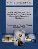 Bird (George) v. U.S. U.S. Supreme Court Transcript of Record with Supporting Pleadings