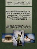 Royal American Industries, Inc., et al., Petitioners, v. Dolores K. Murphy et al. U.S. Supre...