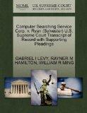 Computer Searching Service Corp. v. Ryan (Sylvester) U.S. Supreme Court Transcript of Record...