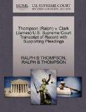 Thompson (Ralph) v. Clark (James) U.S. Supreme Court Transcript of Record with Supporting Pl...