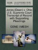 Jones (Dean) v. Ohio U.S. Supreme Court Transcript of Record with Supporting Pleadings