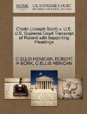 Chotin (Joseph Scott) v. U.S. U.S. Supreme Court Transcript of Record with Supporting Pleadings