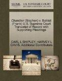 Chandler (Stephen) v. Battisti (Frank) U.S. Supreme Court Transcript of Record with Supporti...