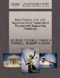 Rice (Tony) v. U.S. U.S. Supreme Court Transcript of Record with Supporting Pleadings