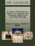 W. Doyle V Commissioner of Patents U.S. Supreme Court Transcript of Record with Supporting P...