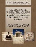 National Cash Register Company v. NCR Employees' Independent Union U.S. Supreme Court Transc...