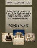 United Medical Laboratories, Inc., v. Columbia Broadcasting System, Inc. U.S. Supreme Court ...